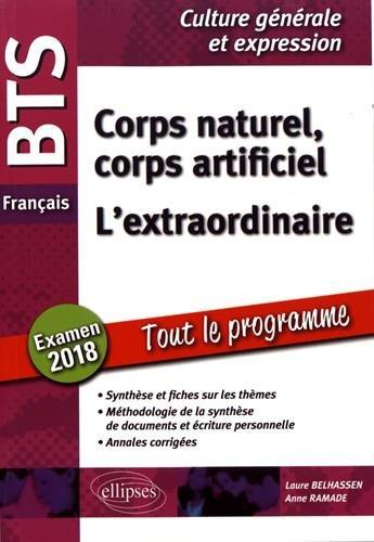 BTS Franais - Culture gnrale et expression - Corps naturel, corps artificiel et L'extraordinaire. Examen 2018