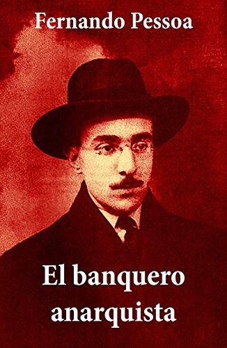 El banquero anarquista (texto completo) por Fernando Pessoa