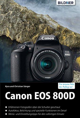 Canon EOS 800D: Für bessere Fotos von Anfang an!: Das umfangreiche Praxisbuch (German Edition)