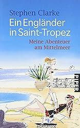 Ein Engländer in Saint-Tropez: Meine Abenteuer am Mittelmeer