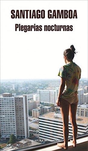 Plegarias nocturnas (Literatura Random House) por Santiago Gamboa