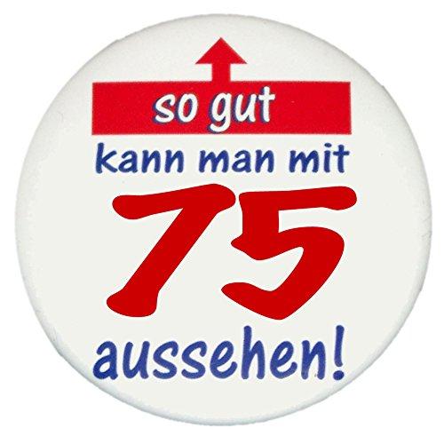 75. GEBURTSTAG BUTTON: So gut kann man mit 75 aussehen – Grosser Vintage Premium Sticker, Ø 57 mm, HighRes Druck, brillante Farben, mit Schutzlaminierung vorne (75. Geburtstag)