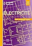 Electricité : cours et exercices résolus : DUT - BTS - DEUG A - IUP - CNAM - IUFM, classes préparatoires aux écoles d'ingénieurs électroniciens