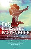 Das Lifestyle Fastenbuch: nach der Gesundheitsformel 2 plus 50