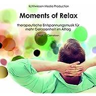 Moments of Relax - Therapeutische Entspannungsmusik für mehr Gelassenheit im Alltag