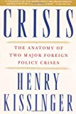 Crisis: The Anatomy of Two Major Foreign Policy Crises