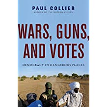 Wars, Guns, and Votes: Democracy in Dangerous Places (English Edition)