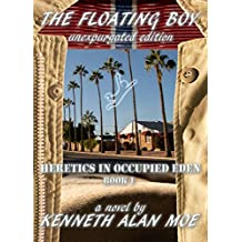 The Floating Boy: Unexpurgated Edition (Heretics in Occupied Eden Book 1) (English
