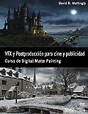 VFX y Postproducción para cine y publicidad. Curso de Digital Matte Painting (Photoclub)