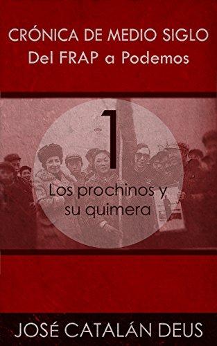 Del FRAP a Podemos. Crónica de medio siglo: 1. Los prochinos y su quimera (Un viaje por la historia reciente con Ricardo Acero y sus compañeros)