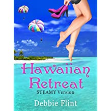 Hawaiian Retreat - STEAMY version (Hawaiian Prize Book 3)