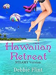 Hawaiian Retreat - STEAMY version (Hawaiian Prize Book 3)