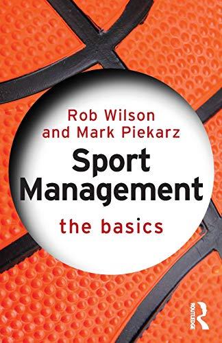 Sport Management: The Basics por Rob Wilson