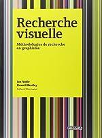 Recherche visuelle. Méthodologies de recherche en de Russel Bestley
