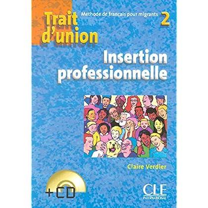 Trait d'union 2 - Cahier d'exercices 'Insertion professionnelle' + CD audio