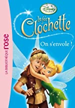 La Fée Clochette 11 - On s'envole ! de Walt Disney