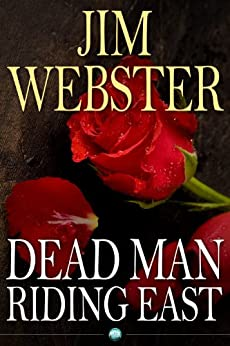 Dead Man Riding East: Death, high fashion and romance of sorts by [Webster, Jim]