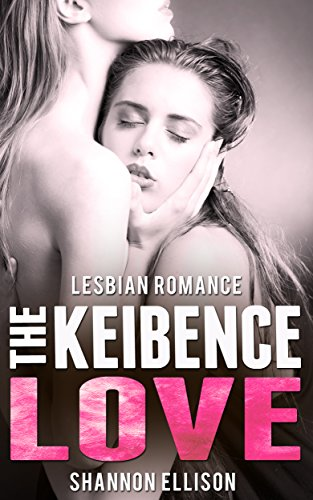 lesbian-romance-the-keibence-love-contemporary-first-time-forbidden-ff-mystery-romance-new-adult-col