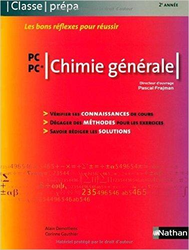 Chimie générale PC/PC*- 2e année de Alain Demolliens,Corinne Gauthier ,Pascal Frajman ( 23 juillet 2007 )