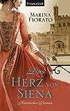 Das Herz von Siena: Historischer Roman