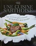 Une cuisine sarthoise - Les secrets gourmands d'Olivier Boussard