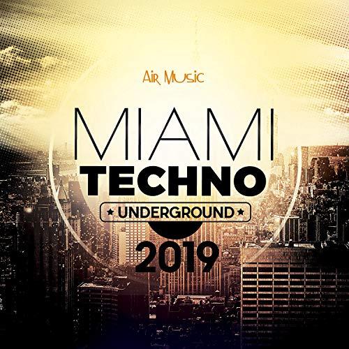 Miami Underground Techno 2019 ...