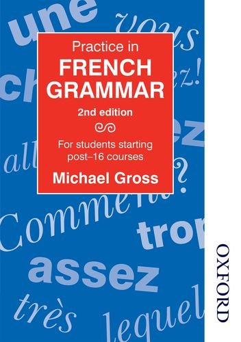 Practice in French Grammar - Second Edition: For Students Starting Post-16 Courses (Caribbean Examinations Council)