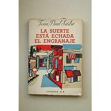 Sartre, Jean-Paul - La Suerte Está Echada ; El Engranaje / Jean-Paul Sartre ; Traducción Por Raúl Navarro
