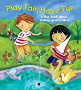 Play Fair, Have Fun: A Book about Making Good Choices