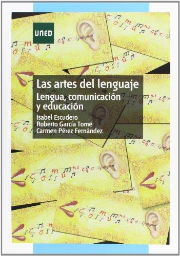 Las Artes Del Lenguaje. Lengua, Comunicación y Educación (GRADO)