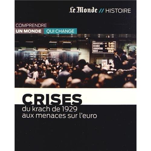 CRISES-KRACH DE 1929 AUX MENACES SUR EURO