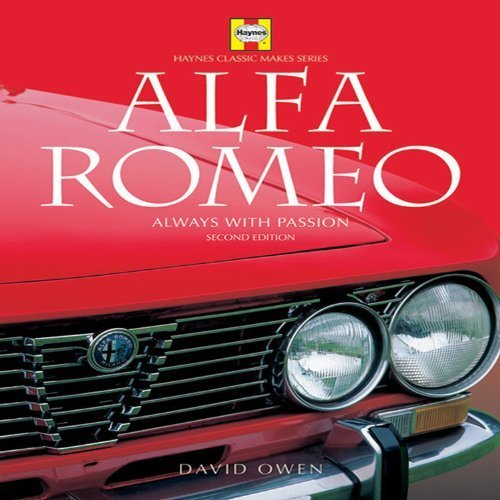 Alfa Romeo: Always with Passion (Haynes Classic Makes Series) by Owen, David (2004) Hardcover