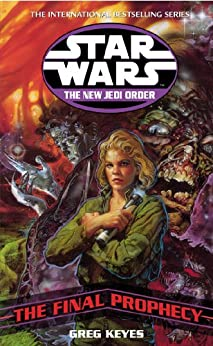 Star Wars: The New Jedi Order - The Final Prophecy par [Keyes, Greg]
