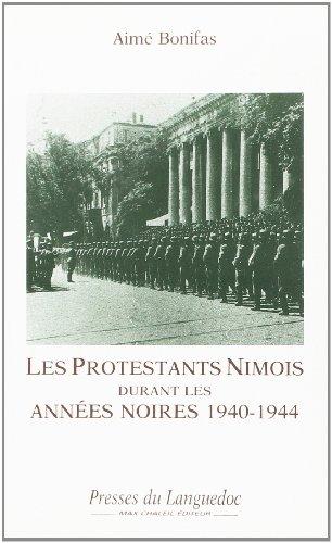 Les protestants nimois durant les années noires: ...