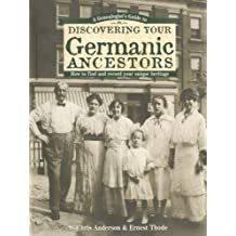A Genealogist's Guide to Discovering Your Germanic Ancestors (Genealogist's Guides to Discovering Your Ancestor...)