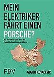 Mein Elektriker fährt einen Porsche?: Wie Sie vom längsten Trend der Menschheitsgeschichte profitieren