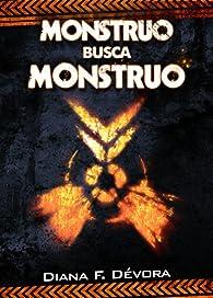 Monstruo busca monstruo par  Diana F. Devora