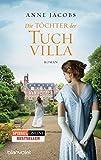 Die Tuchvilla-Saga: Die Töchter der Tuchvilla: Roman - Anne Jacobs