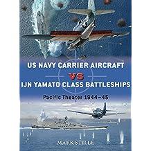US Navy Carrier Aircraft vs IJN Yamato Class Battleships: Pacific Theater 1944–45 (Duel)