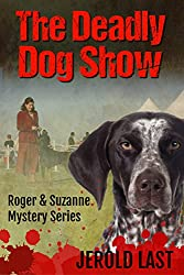 The Deadly Dog Show (Roger and Suzanne South American Mystery Series Book 6) (English Edition)
