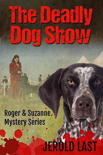 free kindle book The Deadly Dog Show (Roger and Suzanne South American Mystery Series Book 6)