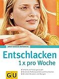 Entschlacken 1x pro Woche - Birgit Gebauer-Sesterhenn