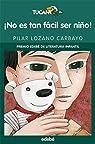 ¡NO ES TAN FÁCIL SER NIÑO!   - 9788423690695 par Pilar Lozano Carbayo