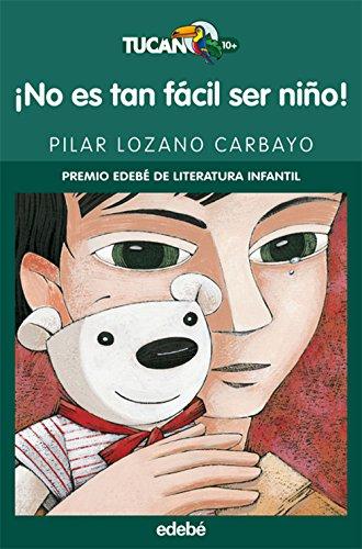 ¡no es tan fácil ser niño! (premio edebé infantil) (literatura infantil y juvenil) - : 29