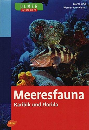 Ulmer Naturführer Meeresfauna Karibik und Florida: 469 Arten in Wort und Bild (Ulmers Naturführer)