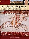 Croisade albigeoise, la lutte contre les cathares