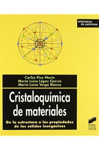 Cristaloquímica De Materiales: De La Estructura A Las Propiedades De Los Sólidos Inorgánicos