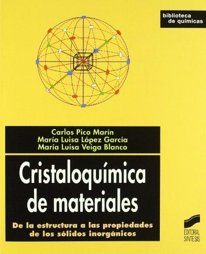 Cristaloquímica de materiales: de la estructura a las propiedades de los sólidos inorgánicos (Biblioteca de químicas) por Carlos Pico Marín
