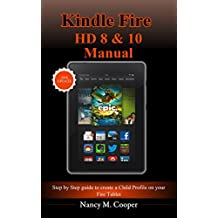 Kindle Fire HD 8 & 10 Manual: Step by step guide to create a child profile on your Fire Tablet (English Edition)