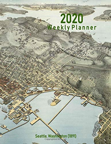2020 Weekly Planner: Seattle, Washington (1891): Vintage Panoramic Map Cover -